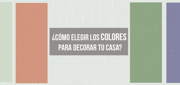 C mo elegir los colores para decorar tu casa for Colores para tu casa